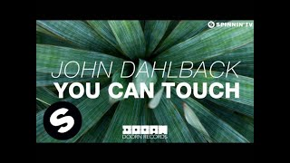 John Dahlback - You Can Touch (OUT NOW)