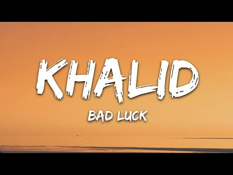 Khalid - Bad Luck (Lyrics)
