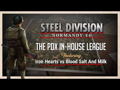 Steel Division In-house League - Iron Hearts VS. Blood Salt And Milk