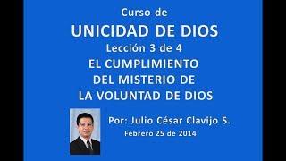 Curso de Unicidad de Dios - Lección 3 de 4 - Julio César Clavijo Sierra