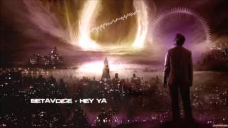 Betavoice - Hey Ya [HQ Original]