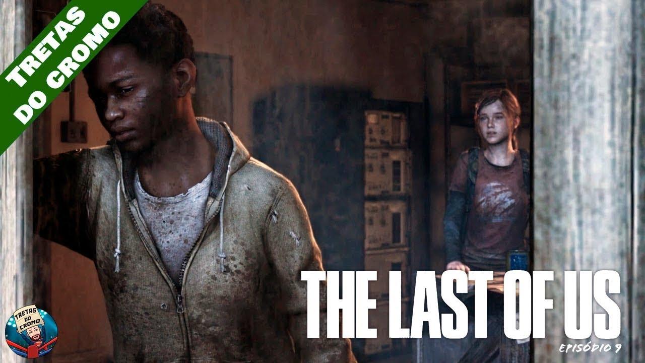 THE LAST OF US - Episódio 9 (Encurralados)