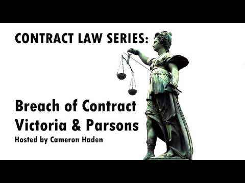 Contract Law: Breach of Contract Discussion Victoria and Parsons Cases