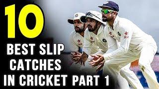 Top 10 - Best Slip Catches in Cricket - Part 1