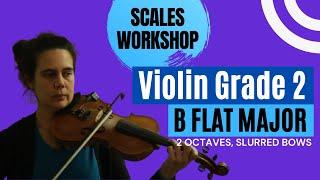 scales workshop violin grade 2 b flat major 2 octaves slurred bows
