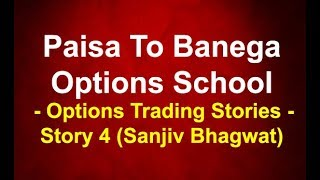 Paisa To Banega Options School - Options Trading Stories - Story 4
