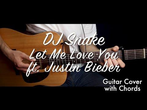 DJ Snake - Let Me Love You ft. Justin Bieber guitar cover/guitar ...