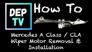 How To Fit A Mercedes A Class / CLA Wiper Motor Replacement !