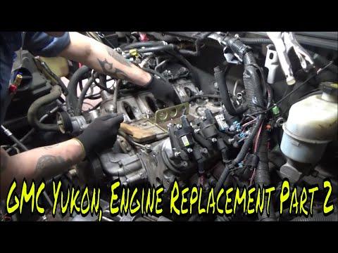 2007 GMC Yukon Engine Replacement Part 2