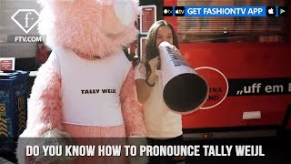 Tally Weijl presents the Right Way To Pronounce Tally Weijl   FashionTV   FTV