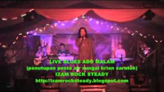 live blues ado malam (mlm penutupan)-izam rock steady
