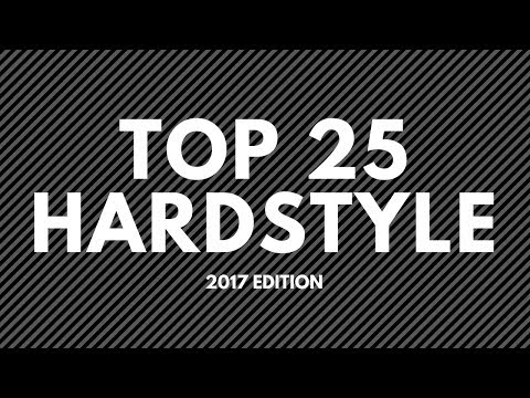 TOP 25 HARDSTYLE SONGS OF 2017