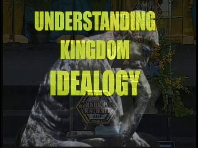 Understanding Kingdom Ideology1