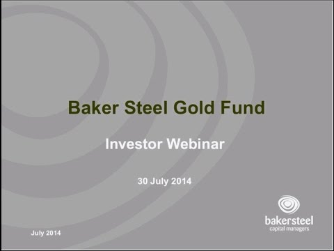 Baker Steel Gold Fund Semi-annual Investor Update