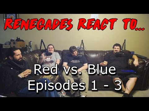 Renegades React to... Red vs. Blue Episodes 1 - 3