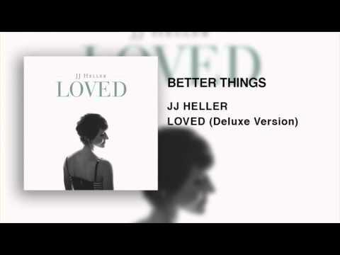 JJ Heller - Better Things (Official Audio Video)