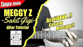 (Gitar Tutorial) MEGGY Z - Sakit gigi (Versi Tanpa Jeda) |Mudah & Cepat dimengerti untuk pemula