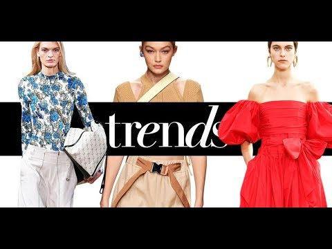 Spring Summer Fashion Trends for 2019 - Top Style Trends for Spring and Summer 2019