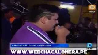 ►Chacalon Jr Se Confiesa - El Sucesor De Papa Chacalon Sigue Dando Que Hablar.
