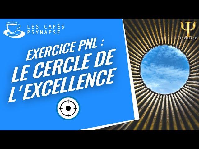 PNL Coaching - Le Cercle d'Excellence | Psynapse