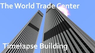 The World Trade Center Timelapse Building | Minecraft