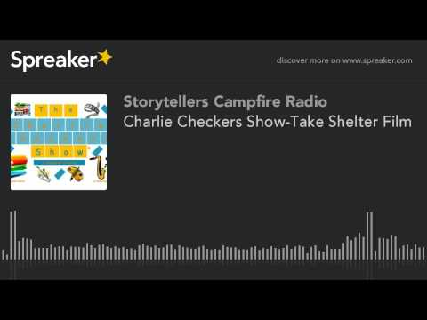 Charlie Checkers Show-Take Shelter Film (part 2 of 3)