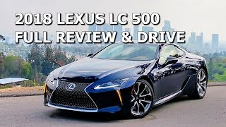 2018 LEXUS LC 500 - FULL REVIEW & LA LUXURY ROAD TRIP