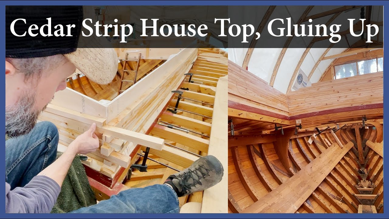 Cedar Strip House Top, Gluing Up - Episode 171 - Acorn to Arabella: Journey of a Wooden Boat