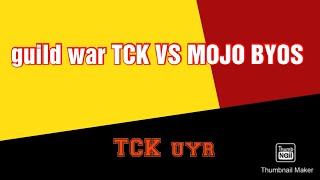 Guild war !!      TCK VS MOJO BYOS '''                 MOJO BYOS നെ അടിച്ച് തൂഫാൻ ആക്കി😎