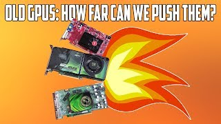 Overclocking Some Old Graphics Cards To Their Limit