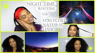 Night-Time Routine:: Stretched Natural Hair + Announcement!!!