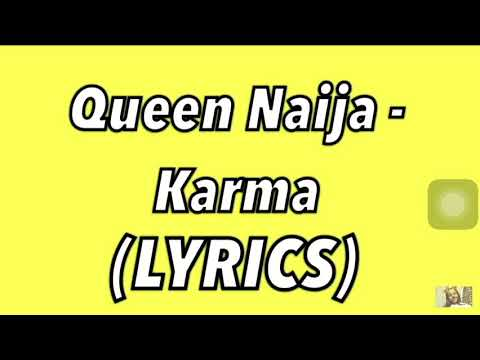 Queen Naija - Karma (LYRICS)