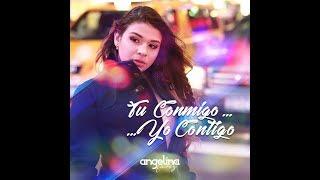 ANGELINA LA VOZ - TU CONMIGO, YO CONTIGO (VIDEO OFICIAL)