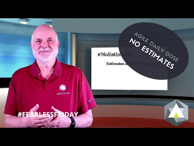 Agile Daily Dose: No Estimates