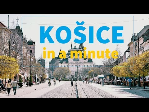 KOŠICE IN A MINUTE  | SLOVAKIA