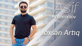Asif Meherremov - Yoxsan Artıq (Klip 2019)