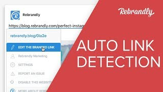 How To Create A Short URL in One Click - Rebrandly Automatic Link Detection
