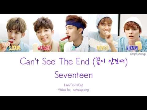 SEVENTEEN [세븐틴] - Can't See The End [끝이 안보여] (Color Coded Lyrics | Han/Rom/Eng)