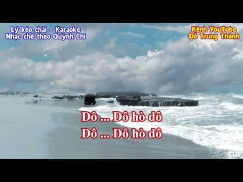 Lý kéo chài-Karaoke (Nhạc chế theo Quỳnh Chi Đồ rê mí 2007)