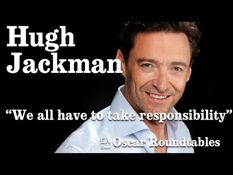 """Hugh Jackman On Creating Safe Environments: """"We All Have To Take Responsibility"""" 