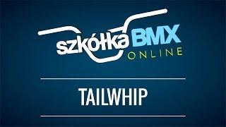 Szkółka Bmx Online - Tailwhip  (AveBmx.pl)