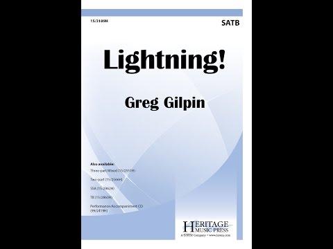 Lightning! (SATB) - Greg Gilpin