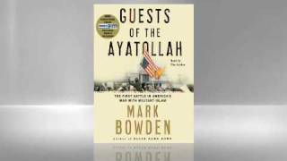 Mark Bowden: Guests of the Ayatollah