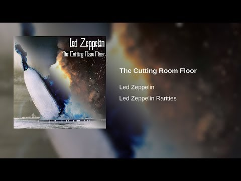 The Cutting Room Floor - Led Zeppelin [Official Release] - YouTube