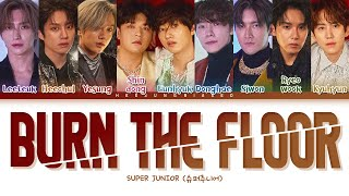 Download SUPER JUNIOR Burn The Floor Lyrics (슈퍼주니어 Burn The Floor 가사) [Color Coded Lyrics Han/Rom/Eng]
