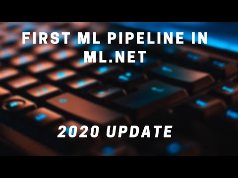 Create Your First Machine Learning Pipeline In ML.NET - 2020 Update
