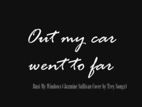 BUST MY WINDOWS TREY SONGZ (A JAZMINE SULLIVAN COVER)