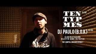 21.03 TEN TYP MES W BYDGOSZCZY/22.03 DJ PAULO (BOK) [2-dniowy event]