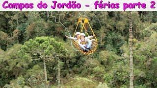 AVENTURA NAS FÉRIAS - VIAGEM PARA CAMPOS DO JORDÃO PARTE 2 thumbnail