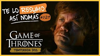 Game Of Thrones, Temporada 2 | Te Lo Resumo Así Nomás #21